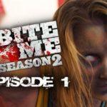 Bite Me S02E01- Continue