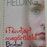 Helen Fielding: Bridget Jones naplója 2. – Mindjárt megőrülök!