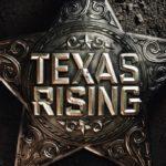 Pilotmustra: Texas Rising (2015)