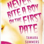 Tamara Summers: Never Bite a Boy on the First Date