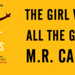 M. R. Carey: Kiéhezettek (2014) – avagy A mindennel megáldott (?) lány