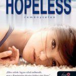 Colleen Hoover: Hopeless – Reménytelen (Hopeless sorozat 1. rész)