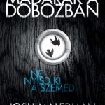 Josh Malerman: Madarak a dobozban