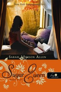 Sarah Addison Allen: The Sugar Queen
