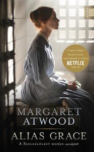 Margaret Atwood: Alias Grace