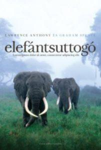 Lawrence Anthony – Graham Spence: Elefántsuttogó