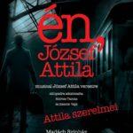 Színház a világ: Én, József Attila (Attila szerelmei)