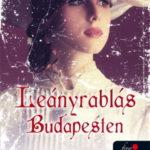 Böszörményi Gyula: Leányrablás Budapesten (Ambrózy báró esetei 1.)