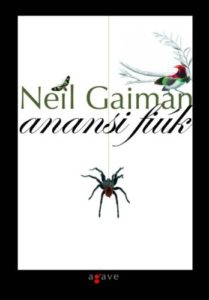Egy ici pici pók ül… avagy Neil Gaiman: Anansi fiúk