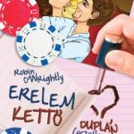 Robin O'Wrightly: Erelemkettő – duplán eszetlen szerelem (Erelem 2. rész)