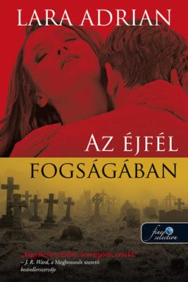 Öt év után újra Lara Adrian könyv: Az éjfél fogságában (Az éjfél szülöttei 8.)
