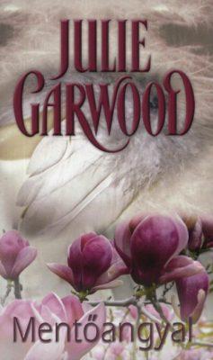Julie Garwood: Mentőangyal